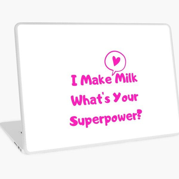 I Make Milk - What's Your Superpower? v3 Laptop Skin