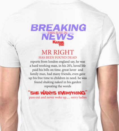 "BREAKING NEWS   ""mr right is dead"" T-Shirt"