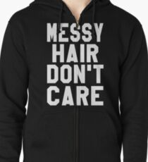 Messy Hair Don't Care Zipped Hoodie