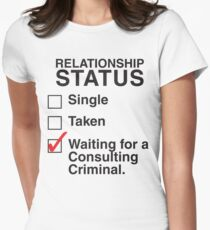 WAITING FOR A CONSULTING CRIMINAL Womens Fitted T-Shirt