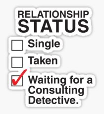 SINGLE TAKEN WAITING FOR A CONSULTING DETECTIVE Sticker
