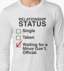 WAITING FOR A MINOR GOV'T OFFICIAL Long Sleeve T-Shirt