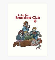 Brains For Breakfast Club Art Print