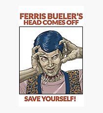 Ferris Bueller's Head Comes Off Photographic Print