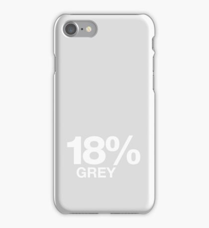 18% Grey iPhone iPhone Case/Skin
