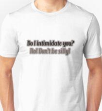 intimidate  Unisex T-Shirt