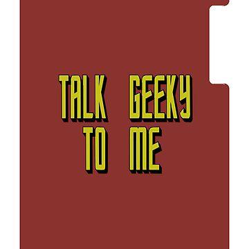 Talk Geeky To Me (Star Trek style) by melissagavin