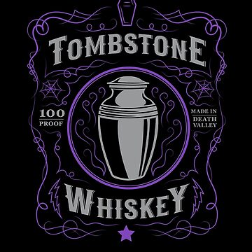 Tombstone Whiskey by DDTees