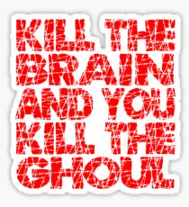 Kill The Brain Kill The Ghoul Sticker