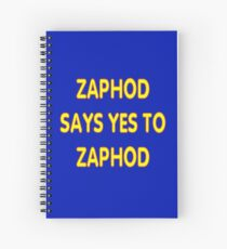 Zaphod says YES to Zaphod Spiral Notebook