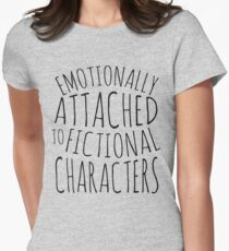 emotionally attached to fictional characters #black Women's Fitted T-Shirt