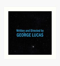 Written and Directed by George Lucas Art Print