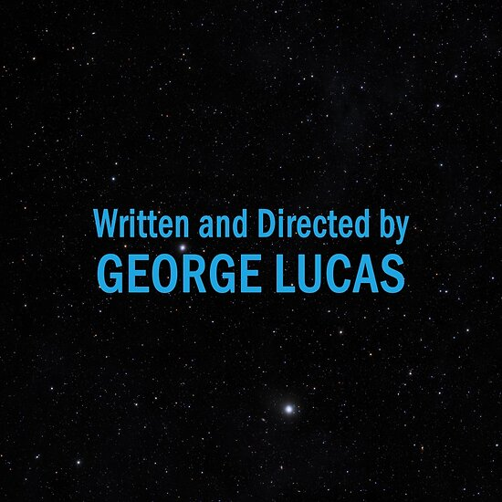 Quot Written And Directed By George Lucas Quot Posters By