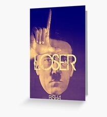 LOSER Greeting Card