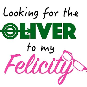 Oliver to my Felicity! OLICITY by mustang1