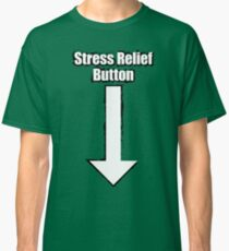 Stress Relief Button Classic T-Shirt