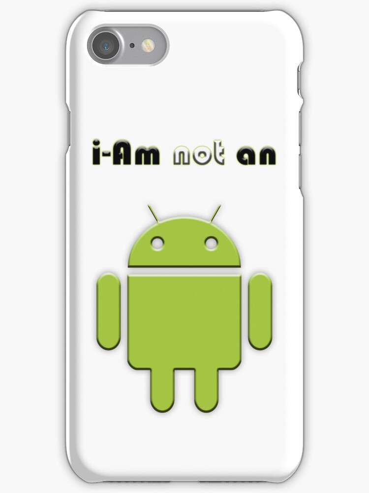 i Am not an Android by AndrewBerry