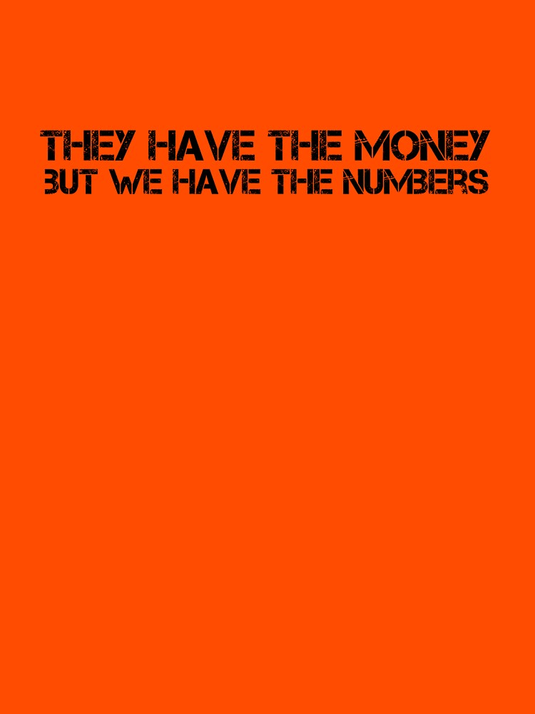 they have the money but we have the numbers by theG
