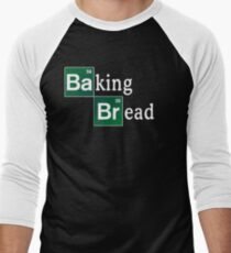 Baking Bread (Breaking Bad parody) - Classic Men's Baseball ¾ T-Shirt