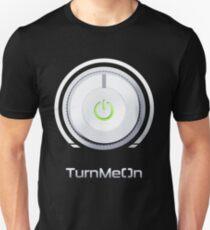 TurnMeOn.  Unisex T-Shirt