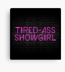 Neon Shop: At Least I Am A Showgirl! Canvas Print