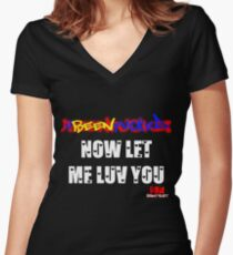 ubeenfucked NOW LET ME LOVE YOU Women's Fitted V-Neck T-Shirt