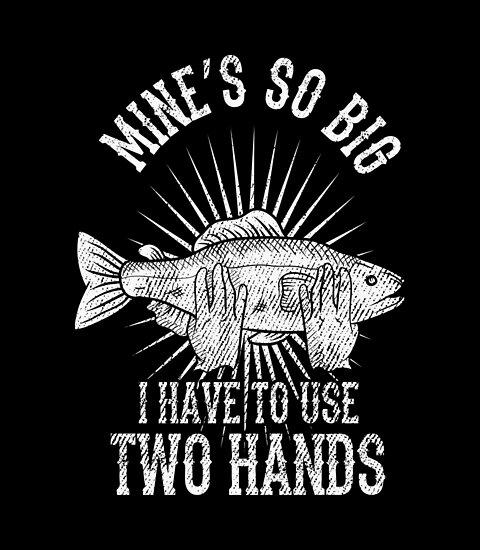 Mine Is So Big Use Both Hands Fishing Funny Fisherman Hoodie Pullover Sweatshirt