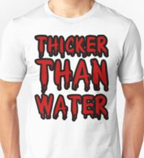 Thicker Than Water. T-Shirt