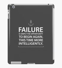 Failure is simply the opportunity to begin again. This time more intelligently. iPad Case/Skin
