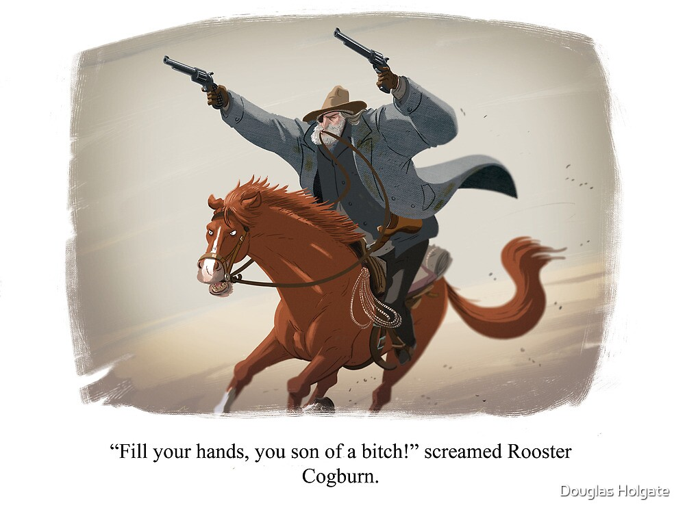 Rooster Cogburn by Douglas Holgate