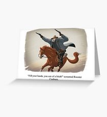 Rooster Cogburn Greeting Card