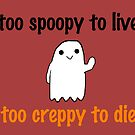 2 spoopy 2 creppy by bloosclues