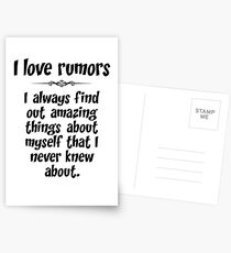 I love rumors. I always find out amazing things about myself that I never knew about. Postcards