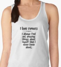 I love rumors. I always find out amazing things about myself that I never knew about. Women's Tank Top
