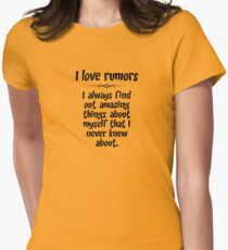 I love rumors. I always find out amazing things about myself that I never knew about. Women's Fitted T-Shirt