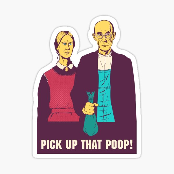 American Gothic - Pick Up That Poop! Sticker