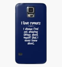 I love rumors. I always find out amazing things about myself that I never knew about. Case/Skin for Samsung Galaxy