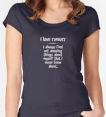 I love rumors. I always find out amazing things about myself that I never knew about. Women's Fitted Scoop T-Shirt