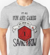 Its All Fun And Games Unisex T-Shirt