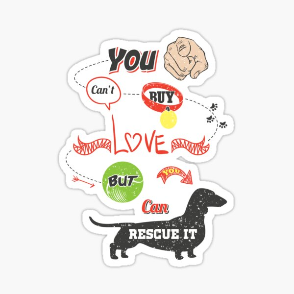 You Can't Buy Love... But You Can Rescue It! Sticker