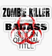 badass zombie killer  Sticker