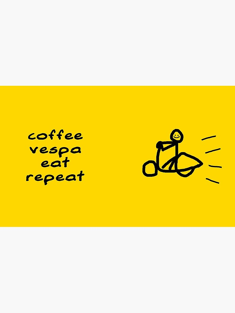 Coffee Vespa Eat Repeat by worldvespa