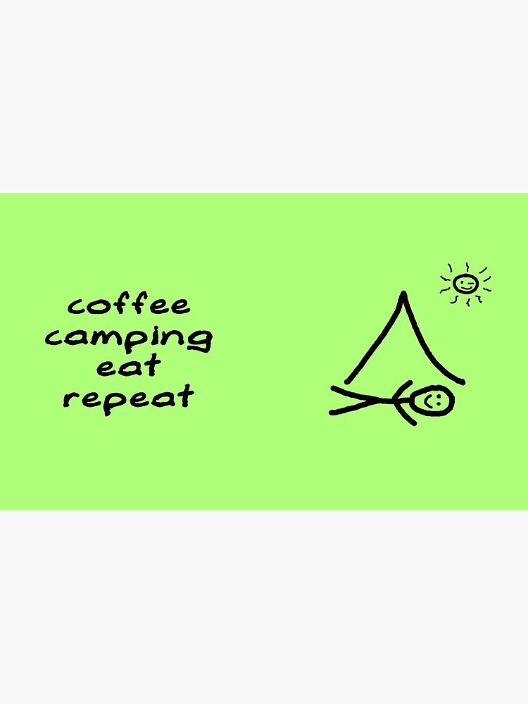 Coffee Camping Eat Repeat by worldvespa