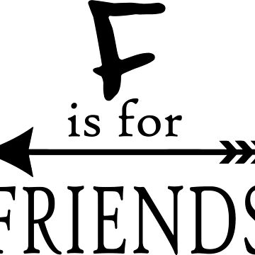 B is for Best, F is for Friends by mersenne