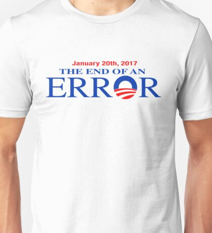 Barack Obama-The End of an Error Unisex T-Shirt