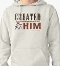 Created By Him For Him Pullover Hoodie