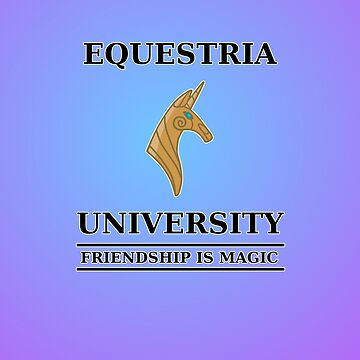 Equestria University by RageGrenade