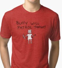 Buffy Will Patrol Tonight Tri-blend T-Shirt