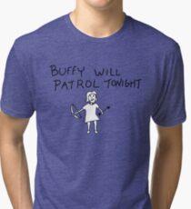 Buffy Will Patrol Tonight Tri-blend T-Shirt