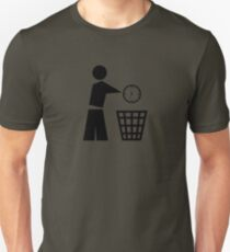 Throw away your time Unisex T-Shirt